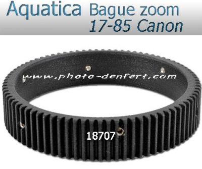 Aquatica bague zoom pour 17-85 Canon
